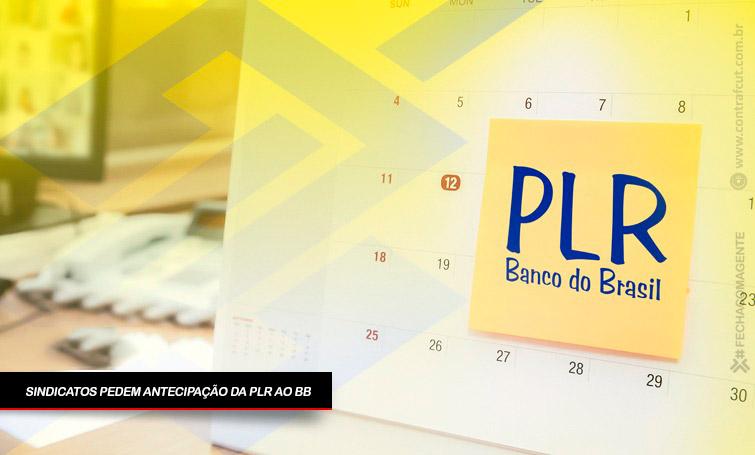 Sindicatos pedem antecipação da PLR ao BB